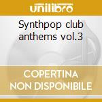 Synthpop club anthems vol.3 cd musicale
