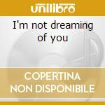 I'm not dreaming of you cd musicale