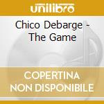 Chico Debarge - The Game cd musicale di Chico Debarge