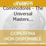 Commodores - Universal Masters Collection cd musicale di COMMODORES