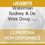Agua e v cd musicale di WATERMAN RODNEY & DOUG DE VRIE