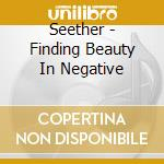 Seether - Finding Beauty In Negative cd musicale di Seether