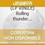 (LP VINILE) Rolling thunder -limited edition- lp vinile
