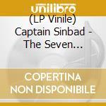 (LP VINILE) Seven voyages of... lp vinile di CAPTAIN SINBAD