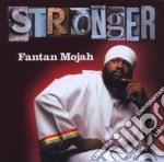 Fantan Mojah - Stronger cd musicale di FANTAN MOJAH
