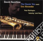 David Hazeltine Classic Trio - Meets Eric Alexander cd musicale di David hazeltine clas