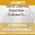 Coltrane's meditations - liebman david cd musicale di David liebman ensemble