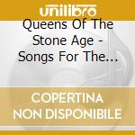SONGS FOR THE DEAF/2CD Ltd.Tour Ed. cd musicale di QUEENS OF THE STONE AGE