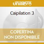 Caipilation 3 cd musicale