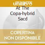 AT THE COPA-HYBRID SACD cd musicale di COOKE SAM
