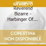 HARBINGER OF METAL                        cd musicale di Bizarre Reverend
