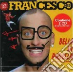 Dj Francesco - Bella Di Padella cd musicale di DJ FRANCESCO