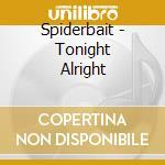Tonight alright cd musicale di Spiderbait
