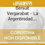 La argentinidad al palo cd musicale di Vergarabat Bersuit