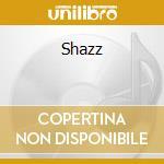 Shazz cd musicale di Shazz