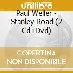 STANLEY ROAD/Deluxe Edition 2CD cd musicale di Paul Weller