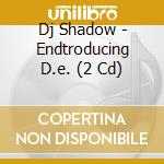 ENTRODUCING.../Deluxe Ed.2CD cd musicale di Shadow Dj
