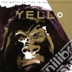 Yello - You Gotta Say Yes To Another Excess cd musicale di YELLO