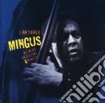 Mingus Big Band Orchestra & Dynasty - I Am Three cd musicale di MINGUS DYNASTY