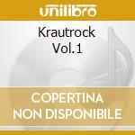 KRAUTROCK VOL.1                           cd musicale di AA.VV.