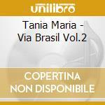 VIA BRASIL VOL. 2 cd musicale di MARIA TANIA