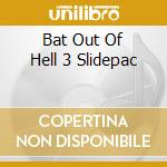 BAT OUT OF HELL 3 SLIDEPAC cd musicale di MEAT LOAF