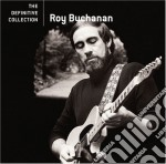 Roy Buchanan - The Definitive Collection cd musicale di Roy Buchanan