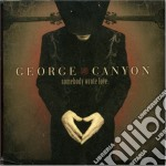George Canyon - Somebody Wrote Love cd musicale di George Canyon