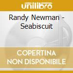 Randy Newman - Seabiscuit cd musicale di O.S.T. by Randy Newman