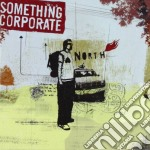 Something Corporate - North cd musicale di SOMETHING CORPORATE