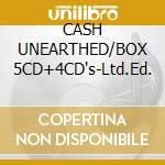 CASH UNEARTHED/BOX 5CD+4CD's-Ltd.Ed. cd musicale di Johnny Cash