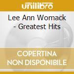Lee Ann Womack - Greatest Hits cd musicale di Womack lee ann