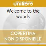 Welcome to the woods cd musicale di Trailers Lost