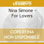 Nina Simone - For Lovers cd musicale di Nina Simone