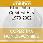 Elton John - Greatest Hits 1970-2002 cd musicale di Elton John