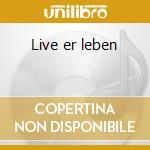 Live er leben cd musicale di Schiller