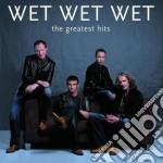 Wet Wet Wet - Greatest Hits cd musicale di WET WET WET