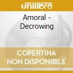 DECROWING                                 cd musicale di AMORAL