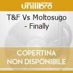 FINALLY cd musicale di T&F vs MOLTOSUGO