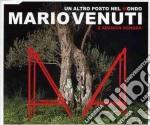 Mario Venuti - Un Altro Posto Nel Mondo cd musicale di VENUTI MARIO E ARANCIA SONORA