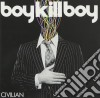 Boy Kill Boy - Civilian cd