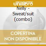 SWEAT/SUIT (COMBO) cd musicale di NELLY