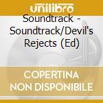 THE DEVIL'S REJECTS cd musicale di O.S.T.