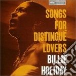 Billie Holiday - Songs For Distingue Lovers cd musicale di Billie Holiday