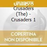 CRUSADERS 1 cd musicale di CRUSADERS