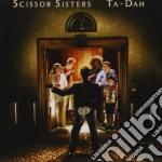 Scissor Sisters - Ta Dah! cd musicale di SCISSOR SISTER