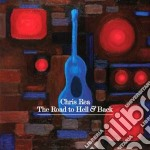 Chris Rea - The Road To Hell And Back cd musicale di Chris Rea