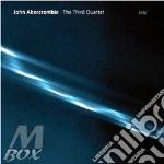 John Abercrombie - The Third Quartet cd musicale di John Abercrombie