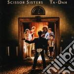 Scissor Sisters - Ta-dah cd musicale di Sisters Scissor