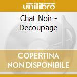 DECOUPAGE cd musicale di Noir Chat